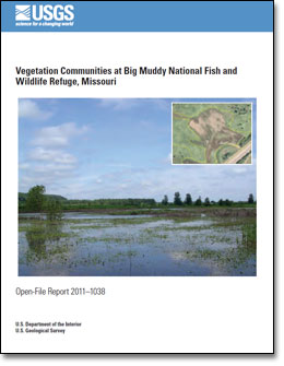Cover of USGS Open File Report 2011–1038: Vegetation Communities at Big Muddy National Fish and Wildlife Refuge. National Agricultural Imagery Program data are being used to expand the Refuge map to previously unmapped units and to newly acquired lands.